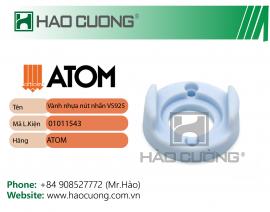 01011543 : Vành nhựa nút nhấn máy dập ATOM VS925